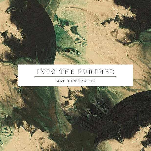 Matthew Santos / Into The Further